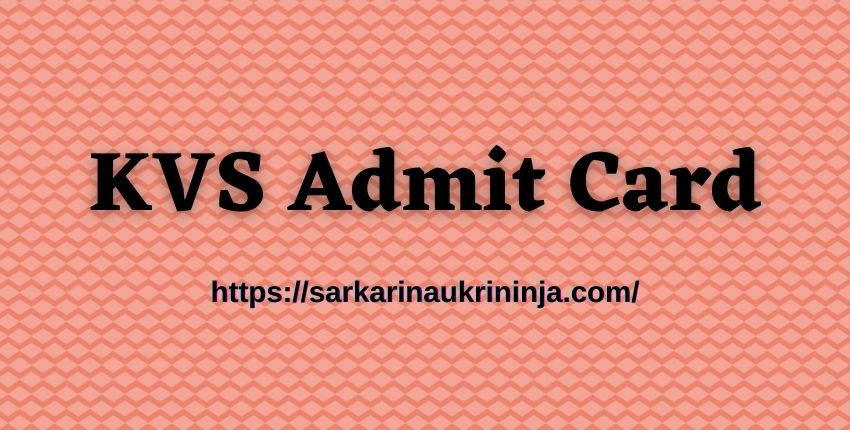 You are currently viewing KVS Admit Card 2021 Download   Check Exam Date, Kendriya Vidyalaya TGT, PGT, PRT Exam Call Letter