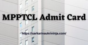 Read more about the article Download MPPTCL Admit Card 2021 – MPTRANSCO Office Assistant Exam Call Letter at mponline.gov.in