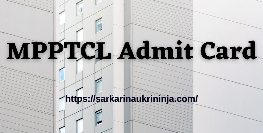 You are currently viewing Download MPPTCL Admit Card 2021 – MPTRANSCO Office Assistant Exam Call Letter at mponline.gov.in