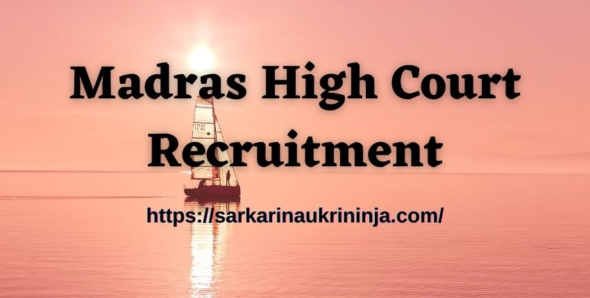 You are currently viewing Madras High Court Recruitment 2021 – Check Out Eligibility, Selection Process, Etc For 3557 Office Assistant & Other acancy