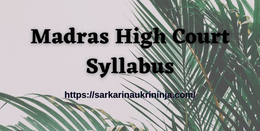You are currently viewing Madras High Court Syllabus 2021: Download Madras HC Exam Syllabus & Pattern, Important Topic