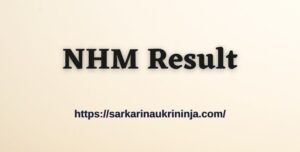 Read more about the article NHM Result 2021: Check NHM Uttar Pradesh ANM & GNM Exam Result @ upnrhm.gov.in
