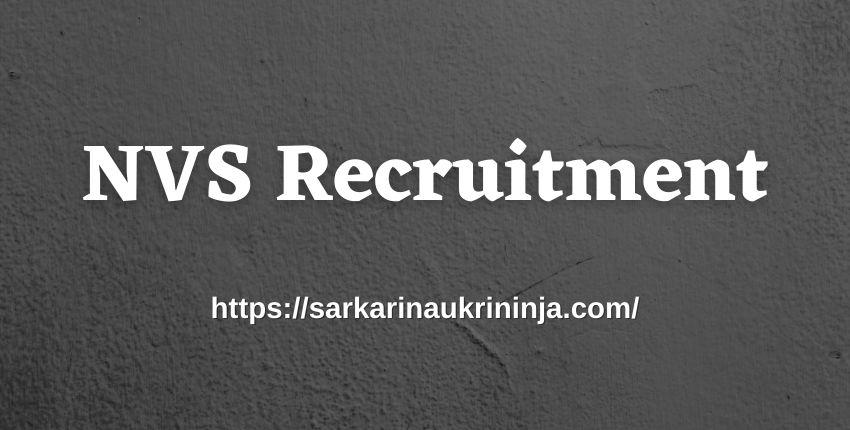 You are currently viewing NVS Recruitment 2021   Apply Online  For Navodaya Vidyalaya Samiti Teaching & Non-Teaching Jobs