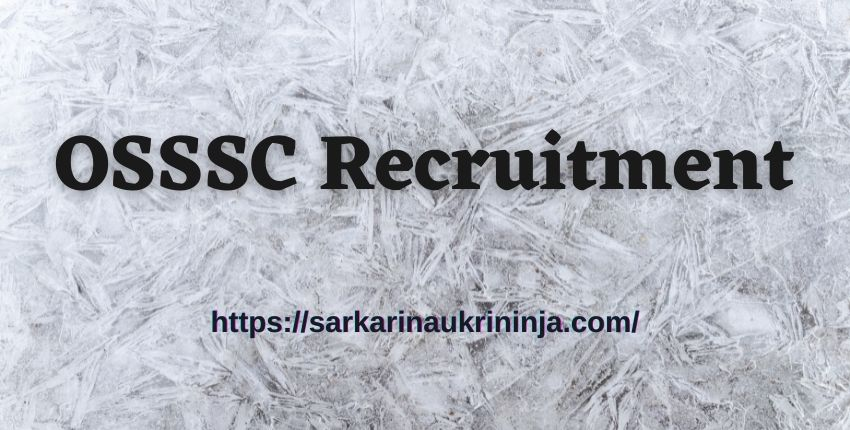 Read more about the article OSSSC Recruitment 2021 Notification | Apply Online Application Form For 586 Revenue Inspector (District Cadre)Vacancies