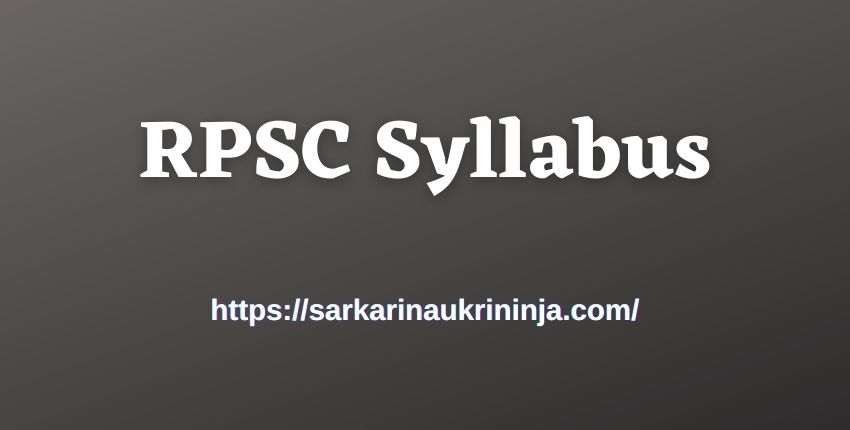 You are currently viewing RPSC Syllabus 2021 | Download Selection Process & Exam Pattern For 83 Head Master, Praveshika School Postin