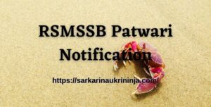 Read more about the article RSMSSB Patwari Notification 2021 (Released) – Apply Online for 4421 Rajasthan Patwari Vacancy @rsmssb.rajasthan.gov.in