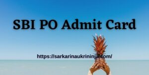 Read more about the article SBI PO Admit Card 2021 : Download State Bank of India PO Prelims Exam Hall Ticket @ sbi.co.in