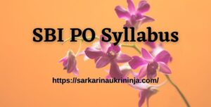 Read more about the article SBI PO Syllabus 2021 | sbi.co.in Probationary Officer Exam Guide & Model Papers Pdf Available Here