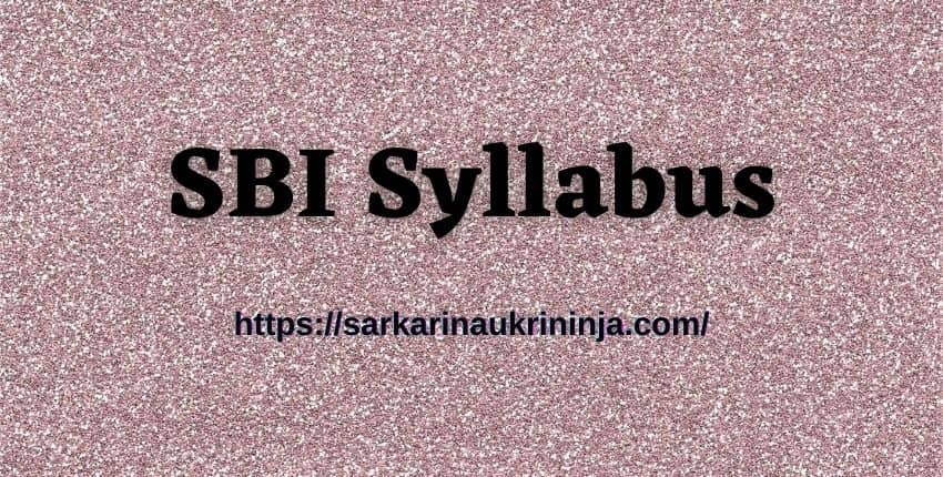 You are currently viewing SBI Syllabus 2021 | Download Selection Process & Exam Pattern For Pharmacist Posts @sbi.co.in