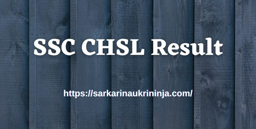 You are currently viewing डाउनलोड SSC CHSL Result 2021 – Staff Selection Commission CHSL (10+2) Tier I Result, Cut Off @ ssc.nic.in