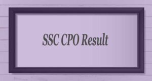Read more about the article Download SSC CPO Result 2021 – SSC CPO Tier 2 Exam Result For CAPF & ASI In CISF, SI Posts