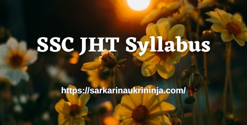Read more about the article SSC JHT Syllabus 2021 : Download SSC Junior Hindi Translator Exam Syllabus, Pattern & Guidelines