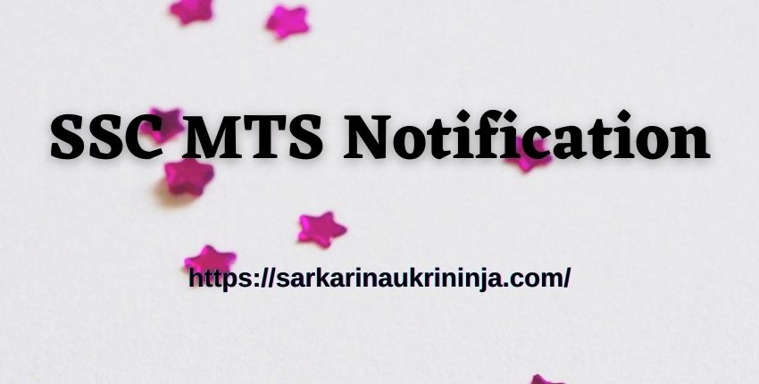 You are currently viewing SSC MTS Notification 2021 – Download SSC MTS Application Form, Eligibility Criteria, Exam Date @ ssc.nic.in