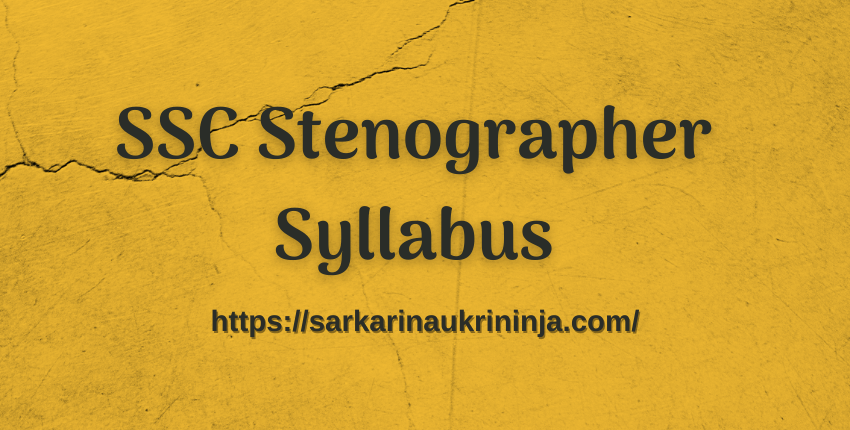 Read more about the article Download SSC Stenographer Syllabus 2021 | SSC Steno Group C & D Exam Pattern, Useful Guidelines
