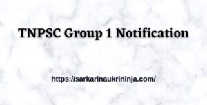 Read more about the article Check TNPSC Group 1 Notification 2021 – Tamil Nadu PSC CCSE I Total Vacancy, Exam Date, Online Form Fees