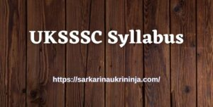 Read more about the article UKSSSC Syllabus 2021: Download Subject Wise Uttarakhand SSSC Revenue SI (Patwari & Accountant) Syllabus