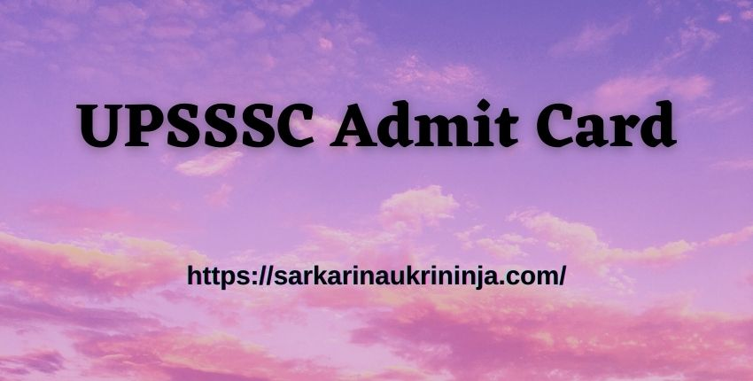 You are currently viewing UPSSSC Admit Card 2021   Download Uttar Pradesh SSSC Hall Ticket For Preliminary Eligibility Test Examination