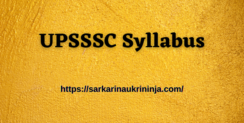 You are currently viewing UPSSSC Syllabus 2021 Pdf | What Is Uttar Pradesh SSSC Preliminary Eligibility Test Exam Scheme?
