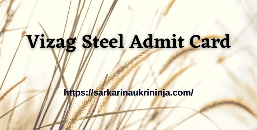You are currently viewing Vizag Steel Admit Card 2021: Download RINL 319 Trade Apprentice Exam Hall Ticket