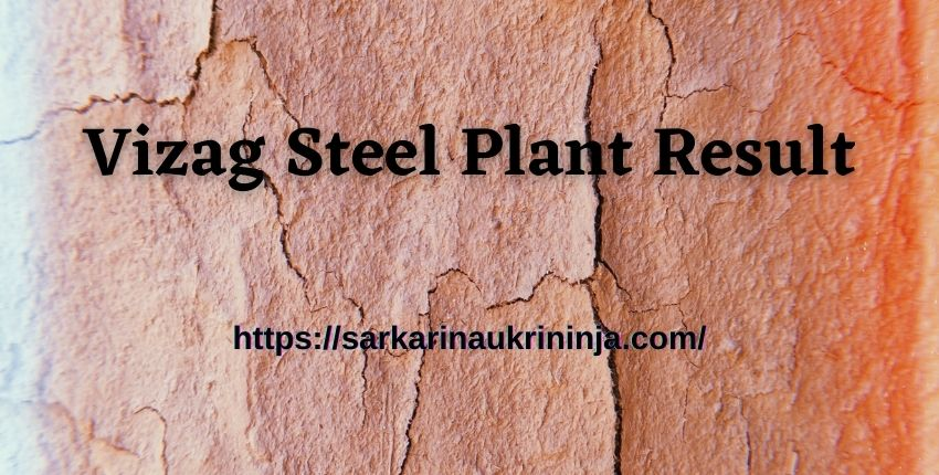 You are currently viewing Download Vizag Steel Plant Result 2021 – RINL Trade Apprentice Exam Result, Vizag Steel Cut Off