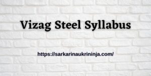 Read more about the article Vizag Steel Syllabus 2021   Check Exam Syllabus 319 Trade Apprentice Posts