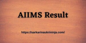Read more about the article AIIMS Result 2021, Get AIIMS  Staff Nurse Grade II Result & Cut Off Here, Available Soon