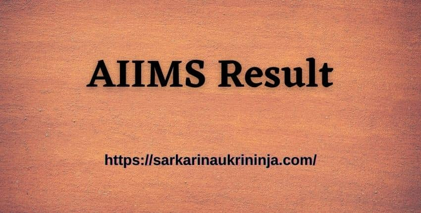 You are currently viewing AIIMS Result 2021, Get AIIMS  Staff Nurse Grade II Result & Cut Off Here, Available Soon