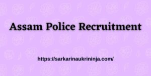 Read more about the article Assam Police Recruitment 2021: Fill Online Forms For Assam Police Constable Vacancies