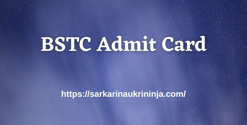 You are currently viewing Rajasthan BSTC Admit Card 2021– BSTC D.El.Ed (Pre) Hall Tickets Download Here