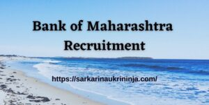 Read more about the article Bank Of Maharashtra Recruitment 2021 – Get Eligibility Selection & More For Generalist Officer 150 Jobs