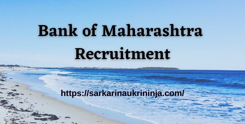 You are currently viewing Bank Of Maharashtra Recruitment 2021 – Get Eligibility Selection & More For Generalist Officer 150 Jobs