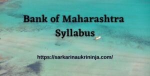 Read more about the article Bank of Maharashtra Syllabus 2021 Pdf, Generalist Officers Scale II Exam Guide