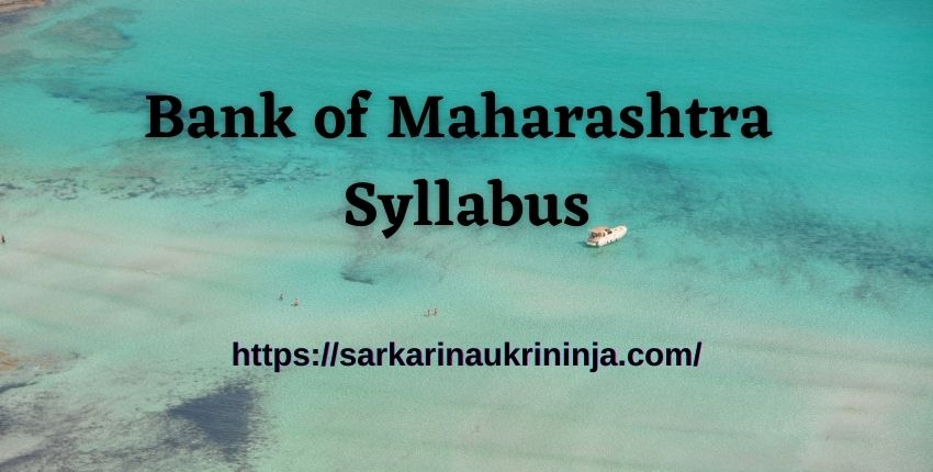 You are currently viewing Bank of Maharashtra Syllabus 2021 Pdf, Generalist Officers Scale II Exam Guide