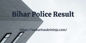Read more about the article Bihar Police Result 2021 | Check Bihar Police Constable Exam Merit List & Cut Off Marks
