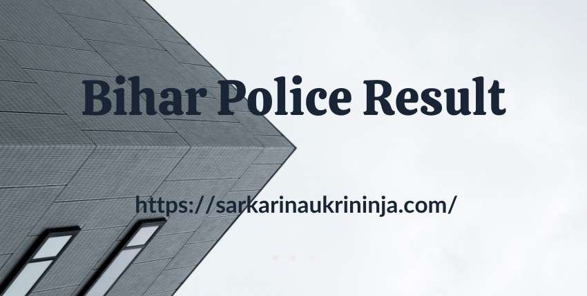 You are currently viewing Bihar Police Result 2021 | Check Bihar Police Constable Exam Merit List & Cut Off Marks