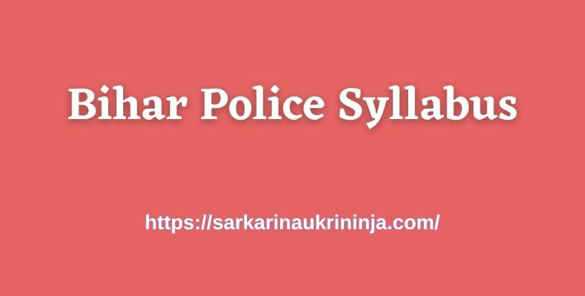 You are currently viewing डाउनलोड Bihar Police Syllabus 2021: Download बिहार पुलिस वन रक्षक (Forest Guard) Exam Syllabus, Pattern & Guidelines