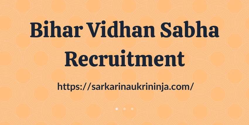 You are currently viewing Bihar Vidhan Sabha Recruitment 2021: Apply Online For Reporter Vacancies Before Last Date