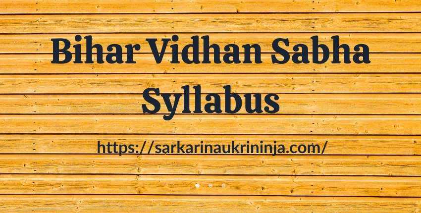 You are currently viewing Download Bihar Vidhan Sabha Syllabus 2021   Assistant, Junior Clerk & Others Exam Guidelines & Important Topics