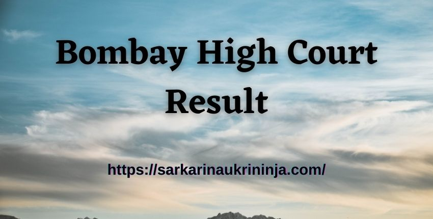 You are currently viewing Bombay High Court Result 2021, Check Bombay HC Clerk Cut Off, Merit List Here