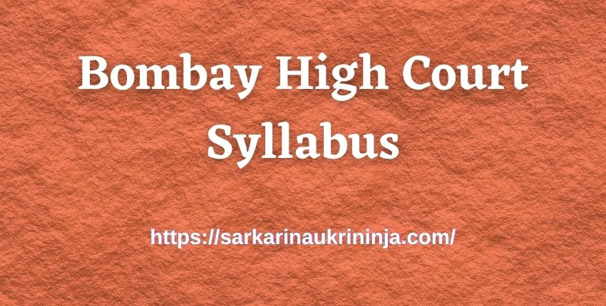 You are currently viewing Bombay High Court Syllabus 2021 | Download Syllabus & Exam Scheme For various Clerk Examination