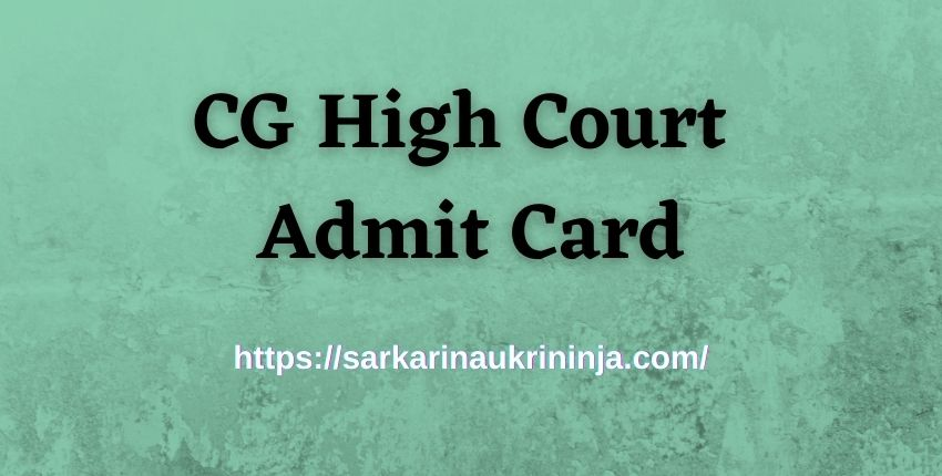 You are currently viewing CG High Court Admit Card 2021 | Download Chhattisgarh HC Stenographer Exam Call Letter Here