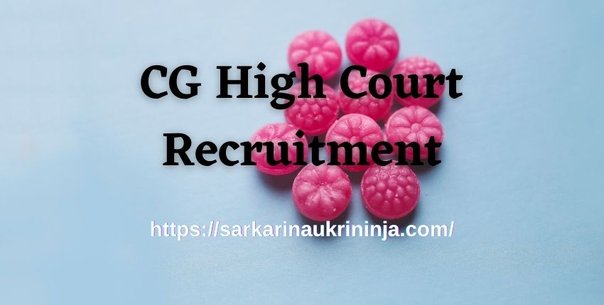 You are currently viewing CG High Court Recruitment 2021 : Apply Online Chhattisgarh High Court 89 Staff Car Driver, Cook & Other Posts Vacancy