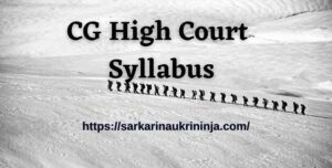 Read more about the article CG High Court Syllabus 2021 : Download Chhattisgarh High Court 89 Staff Car Driver, Cook & Other Posts Exam Pattern