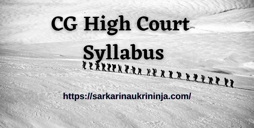 You are currently viewing CG High Court Syllabus 2021 : Download Chhattisgarh High Court 89 Staff Car Driver, Cook & Other Posts Exam Pattern