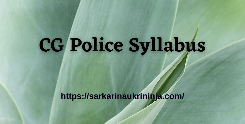 Read more about the article CG Police Syllabus 2021, Download Subject Wise Chhattisgarh Police Constable Exam Guide, Syllabus, Pattern