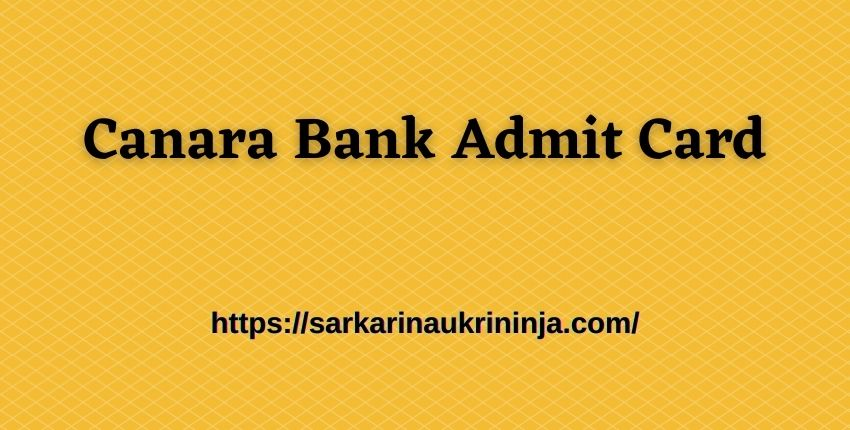 You are currently viewing Canara Bank Admit Card 2021, Download Canara Bank Probationary Officer PGDBF Exam Call Letter Here