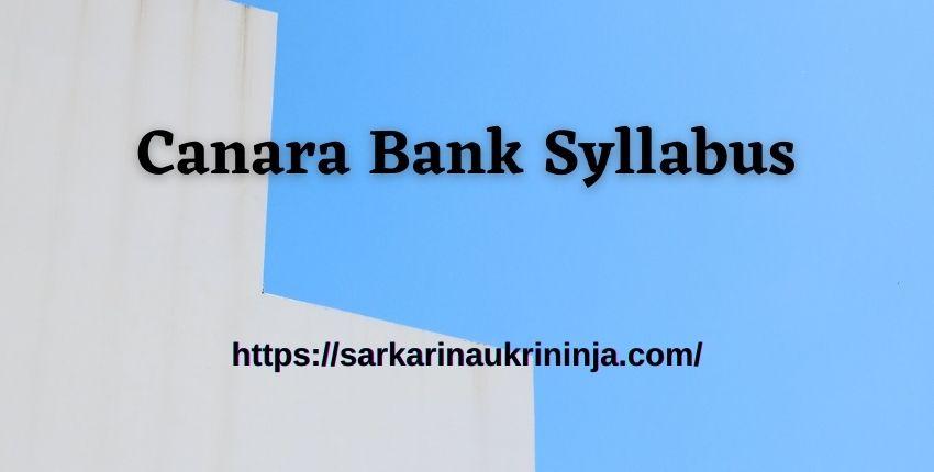 You are currently viewing Canara Bank Syllabus 2021 – Download Canara Bank Probationary Officer (PO) Exam Syllabus & Pattern