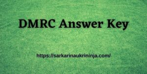Read more about the article Download DMRC Answer Key 2021 – Delhi Metro Answer Key Objections, Final SCTO JE Answer Key