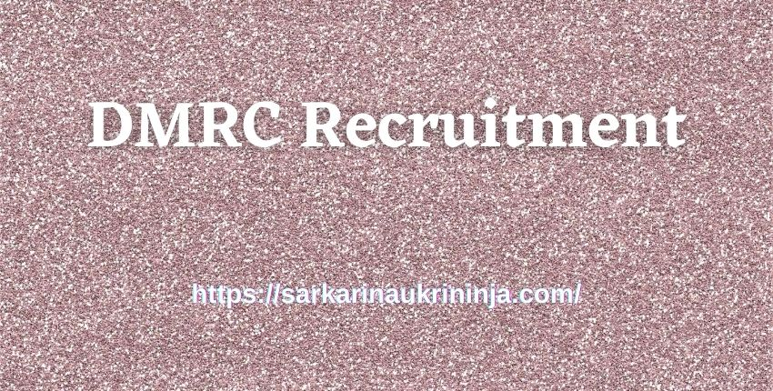 You are currently viewing DMRC Recruitment 2021: Fill Application Forms For Delhi Metro Executive & Non Executive Jobs