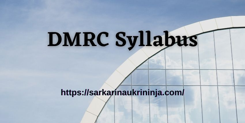 You are currently viewing DMRC Syllabus 2021 – Check Delhi Metro JE, Assistant Manager & Maintainer Exam Pattern